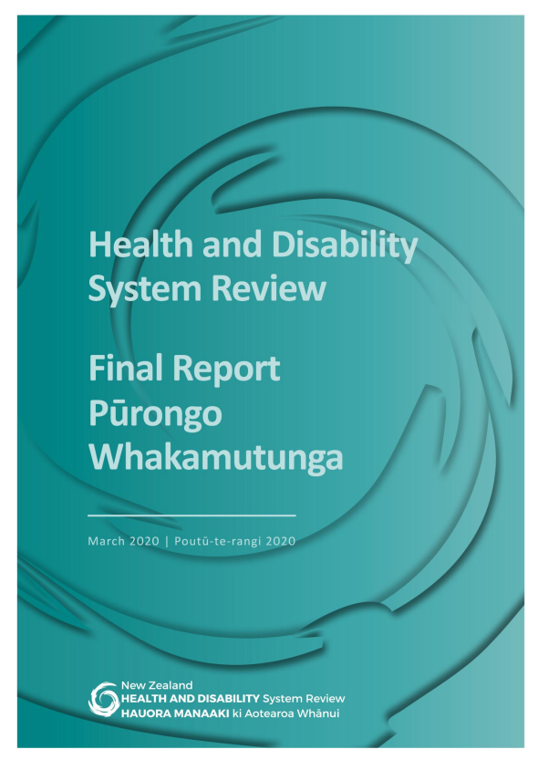 Cover of Health and Disability System Review Final Report Purongo Whakamutunga