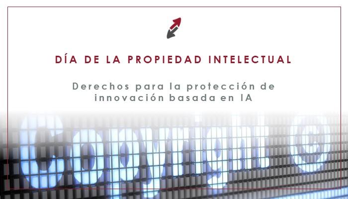 Derechos para la protección de Innovación basada en IA. Ceca Magan