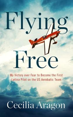 Flying Free by Cecilia Aragon