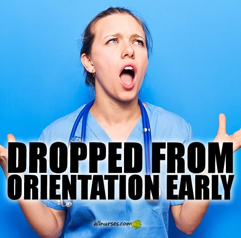Dropped From Orientation Early