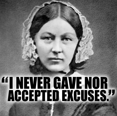 I never gave nor accepted excuses.