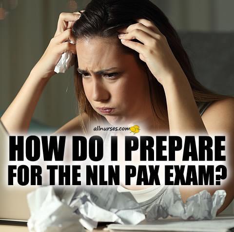 How do I prepare for the NLN PAX exam?