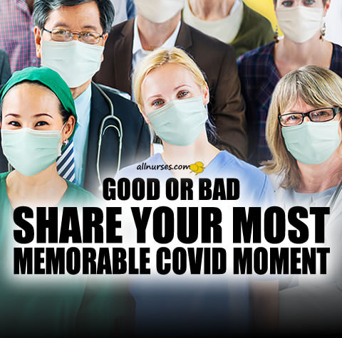 Share your most memorable COVID moment