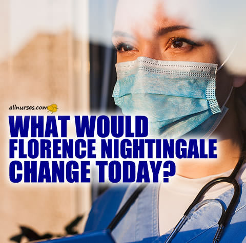 What would Florence Nightingale change today?