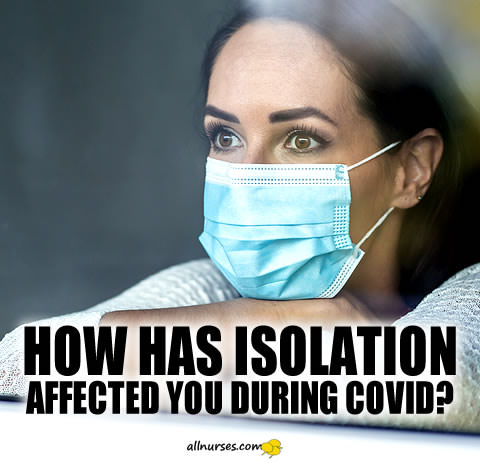 How has isolation affected you during COVID?