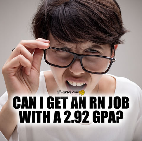 Can I get an RN job with a 2.92 GPA?