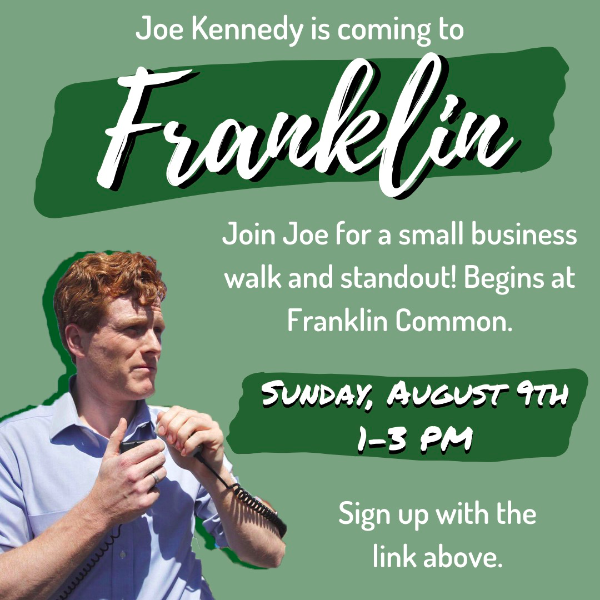 State Rep Jeff Roy: Joe Kennedy is coming to Franklin on Sunday Aug 9