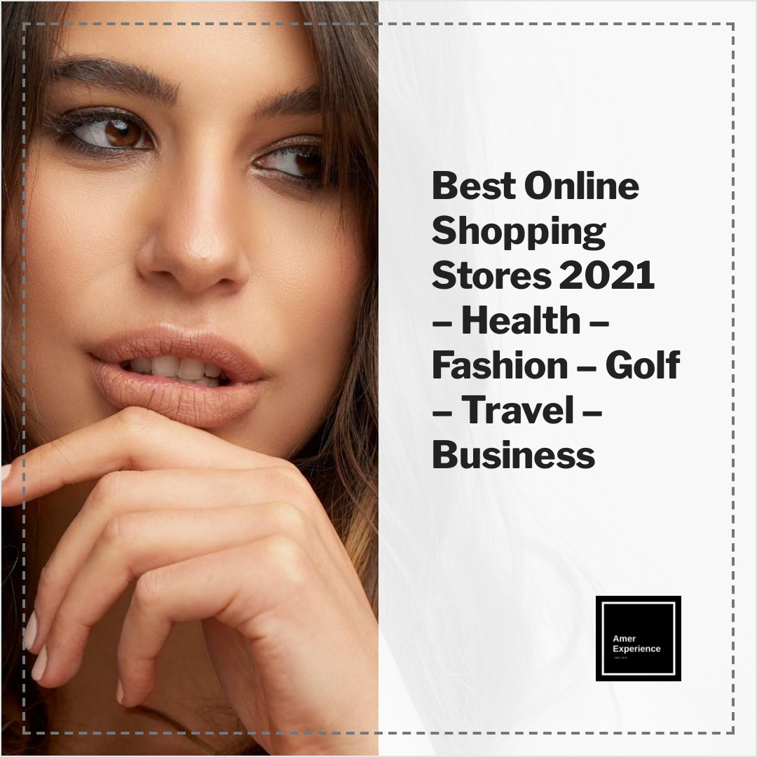 Best Online Shopping Stores - Health - Fashion - Golf - Travel - Business