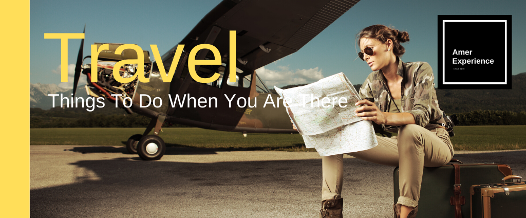 What To Do In International Travel Destinations? – In fact, Here You Find Amazing Things To Do