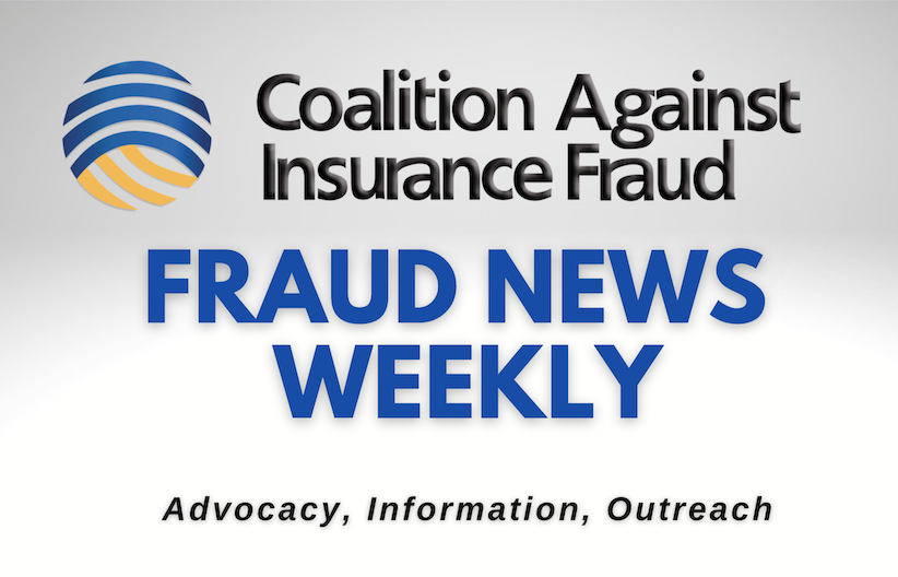 Coalition Against Insurance Fraud | Fraud News Weekly | Advocacy, Information, Outreach