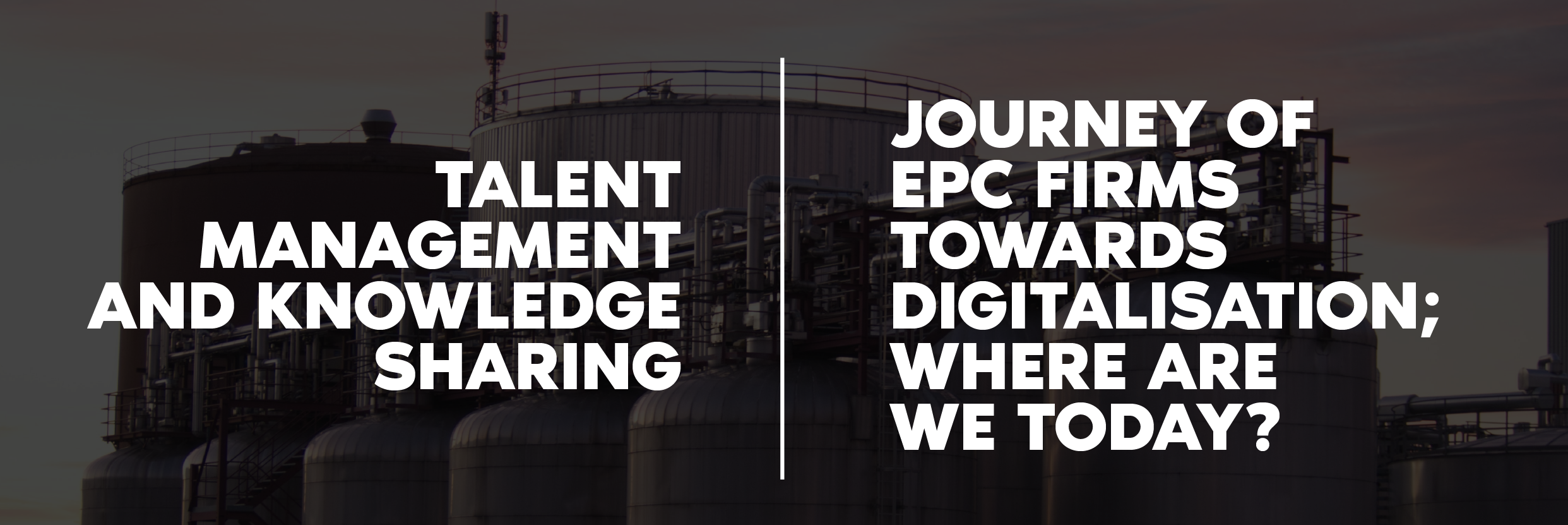 Feb 22: Talent Management and Knowledge Sharing; Feb 23: Journey  of EPC firms towards  Digitalisation; Where are we today?