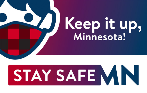 """STAY SAFE MN logo with image of person wearing mask and """"Keep it up, Minnesota"""""""