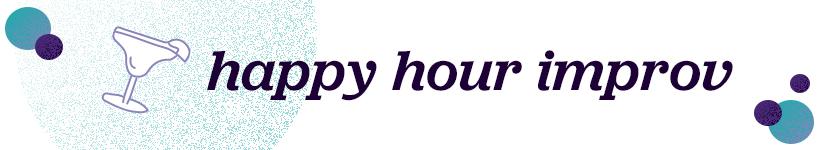 Happy Hour Improv