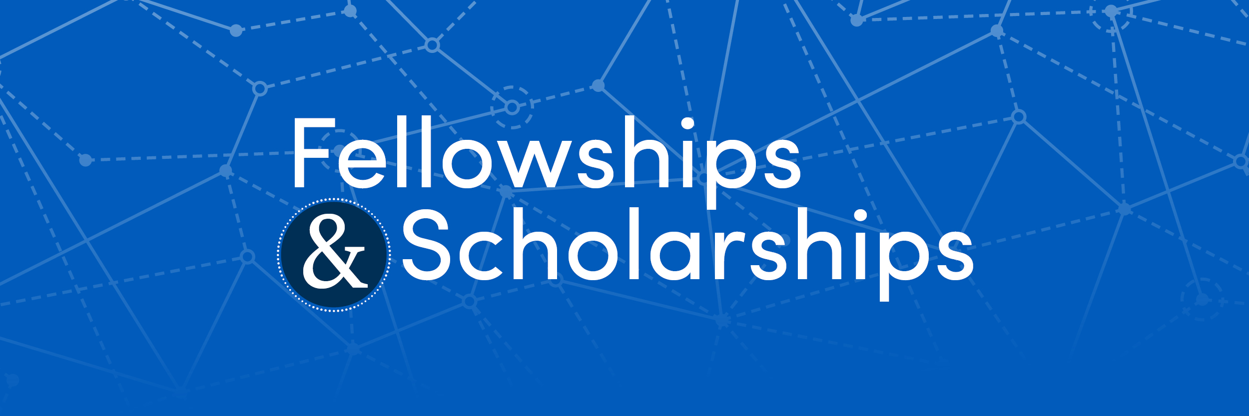 Fellowships and Scholarships Banner