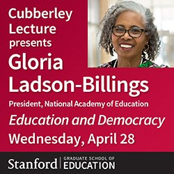 Cubberley Lecture Gloria Ladson-Billings