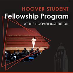 Hoover Student Fellowship Program