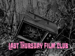 The Last Thursday Film Club