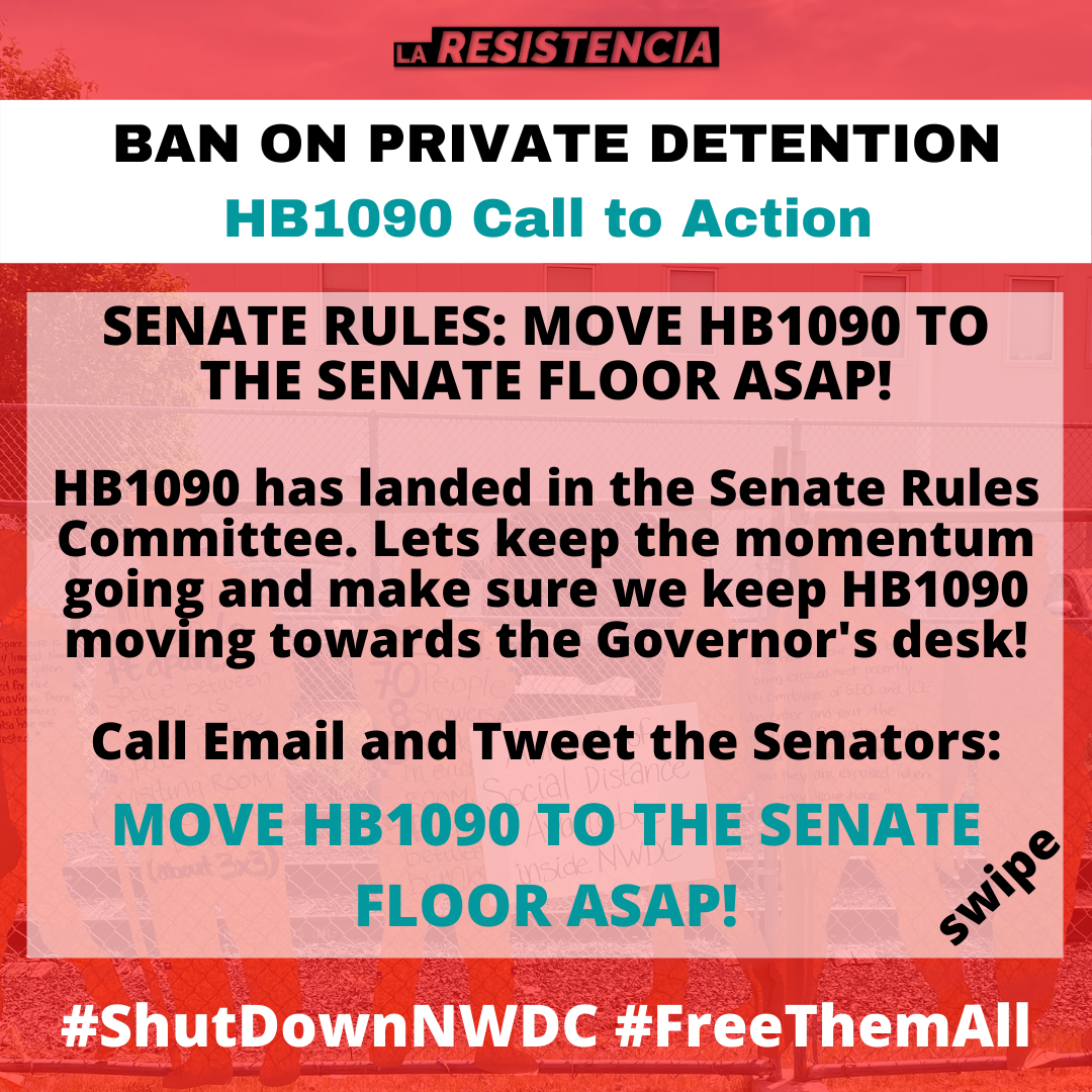 Image reads: Ban on private detention. HB1090 call to action. Senate rules: move HB1090 to the Senate floor ASAP! HB1090 has landed in the Senate Rules Committee. Lets keep the momentum going and make sure we keep HB1090 moving towards the Governor's desk! Call, email, and tweet the Senators. Move HB1090 to the Senate floor ASAP! Hashtag Shut Down NWDC, Hashtag Free Them All