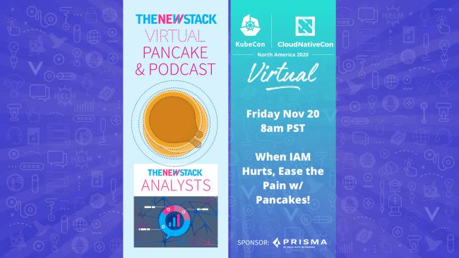 KubeCon Pancakes: When IAM Hurts // NOV. 20 //VIRTUAL @ 8AM PST/ 11AM EST