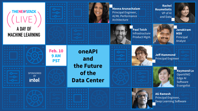 A Day of Machine Learning: oneAPI and the Future of the Data Center //FEB. 10 //LIVE STARTING AT 9 AM PST