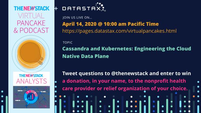 DataStax Virtual Pancake & Podcast Breakfast // APRIL 14, 2020//VIRTUAL @ 10AM - 11AM PDT