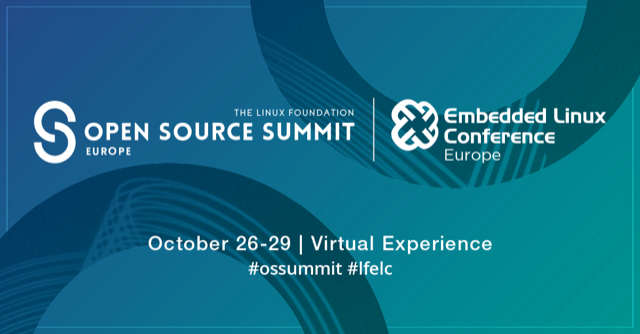 Open Source Summit Europe // OCT. 26-29 // VIRTUAL @ GREENWICH MEAN TIME (GMT)
