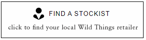 Find a Wild Things stockist