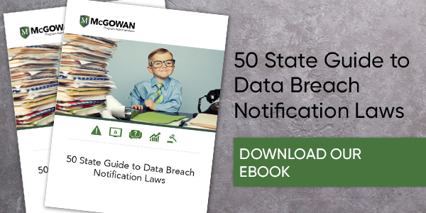50 State Guide to Data Breach Notification Laws Download our EBook