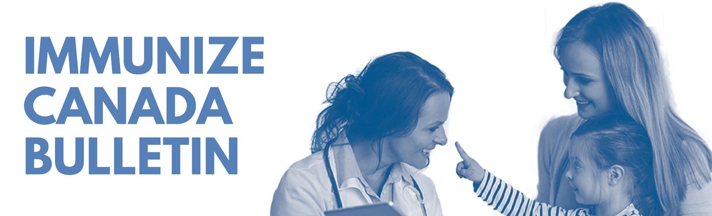 Read the latest Immunize Canada Bulletin! | Lire No. 294 du Bulletin!