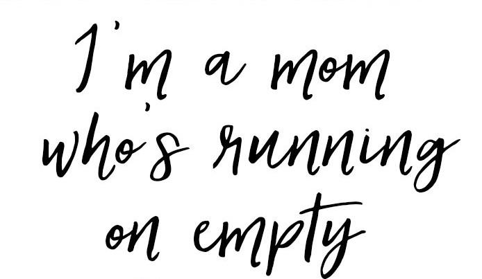 mom running on empty