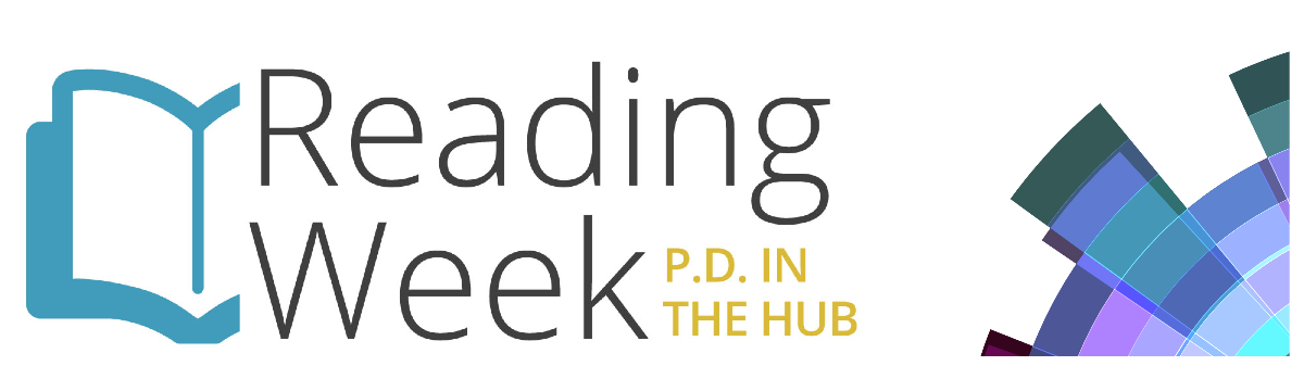 Reading Week P.D. in the Hub