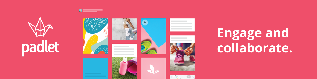 Padlet: Engage and Collaborate