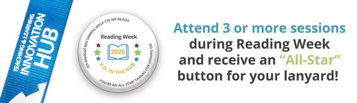 """Attend 3 or more sessions during Reading Week and receive an """"All Star"""" button for your lanyard!"""