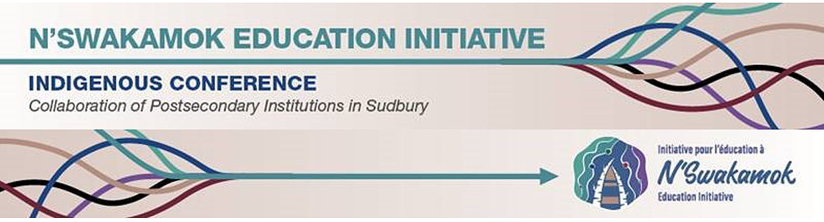 N'Swakamok Education Initiative: Indigenous Conference, Collaboration of Postsecondary Institutions in Sudbury