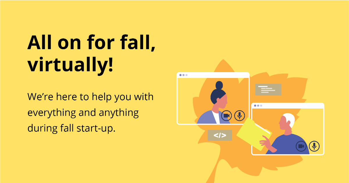 All on for fall, virtually! We're here to help you with start-up