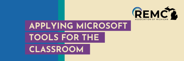 Applying Microsoft Tools for the Classroom