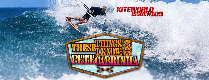 Pete Cabrinha These Things I Kno