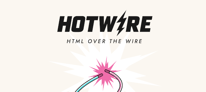 HTML Over The Wire   Hotwire