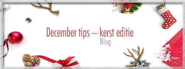 December tips - kerst editie
