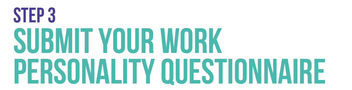 Step 3: Submit your work personality questionnaire