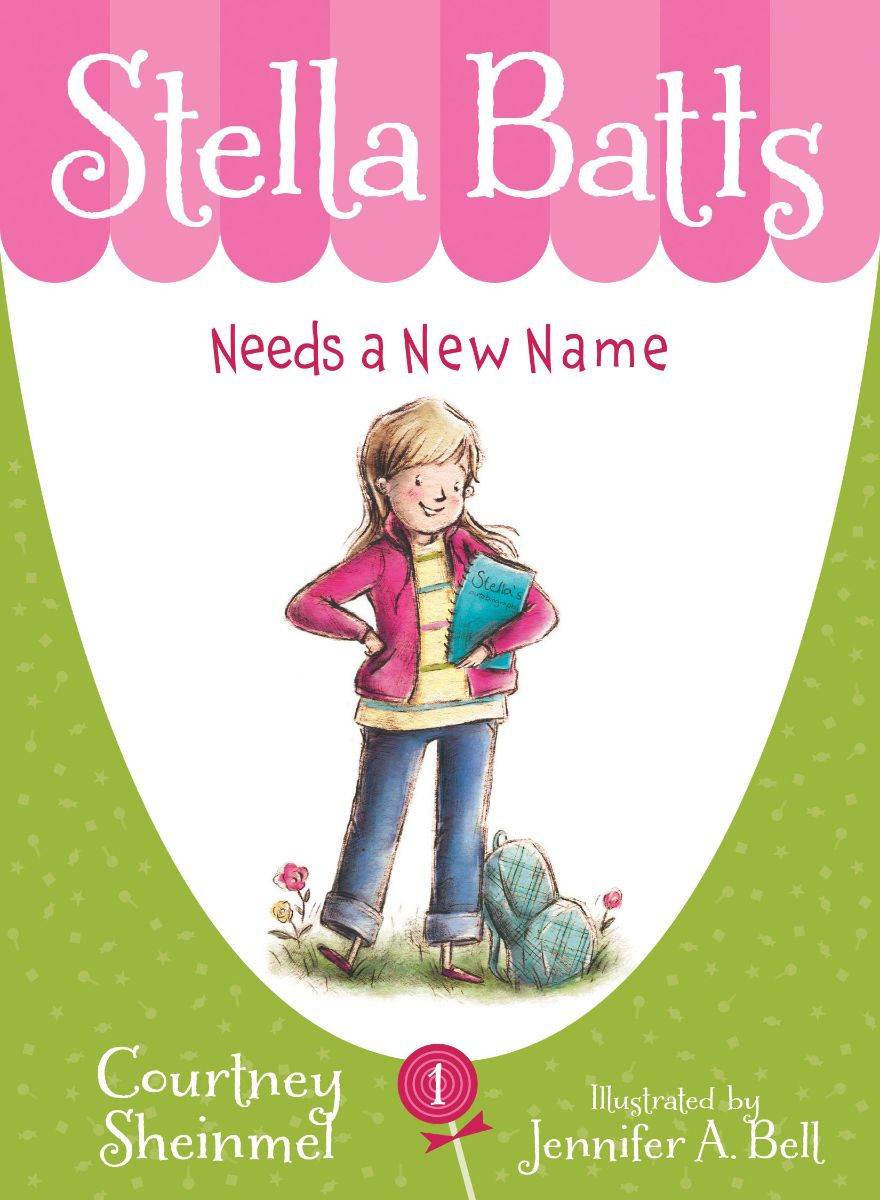 Stella Batts Needs a New Name by Courtney Sheinmel Book Cover