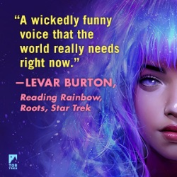 Levar Burton says: A wickedly funny voice that the world really needs right now.