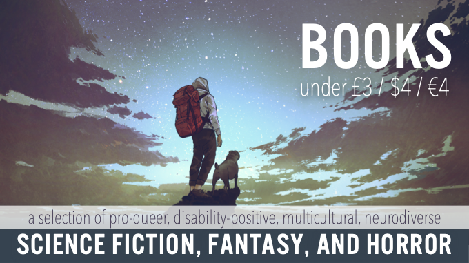 A carefully curated selection of pro-queer, disability-positive, multicultural, neurodiverse science fiction, fantasy, and horror