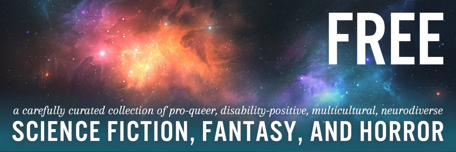 A carefully curated selection of FREE pro-queer, disability-positive, multicultural, and neurodiverse stories