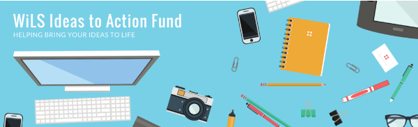 WiLS Ideas to Action Fund: Helping Bring Your Ideas to Life