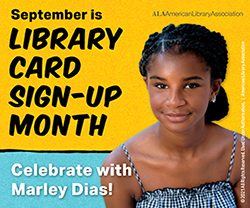 September is Library Card Sign-up Month - Celebrate with Marley Dias