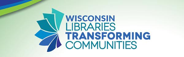 Wisconsin Libraries Transforming Communities