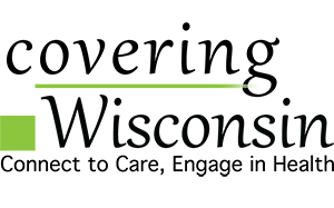 Covering Wisconsin: Connect to Care, Engage in Health