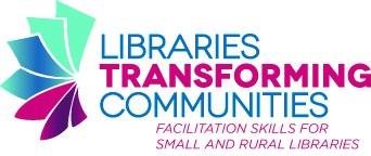 Libraries Transforming Communities: Facilitation Skills for Small and Rural Libraries
