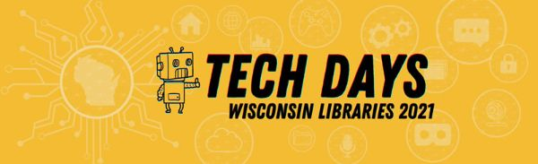 Tech Days Wisconsin Libraries 2021